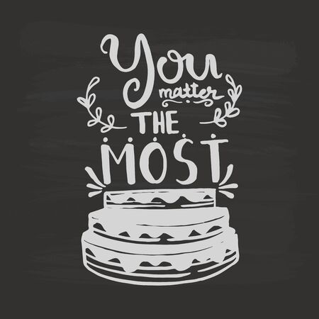 You matter the most handwriting monogram calligraphy. Phrase poster graphic desing. Black and white engraved ink art. Illusztráció