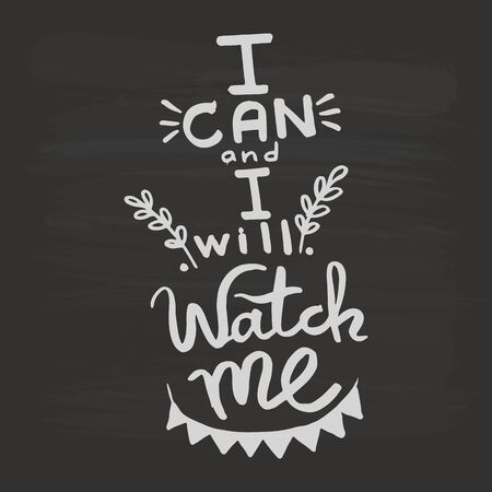 I can and i will, watch me handwriting monogram calligraphy. Phrase graphic desing. Black and white engraved ink art. Illusztráció