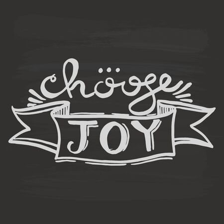 Choose joy handwriting monogram calligraphy. Phrase poster graphic desing. Black and white engraved ink art.