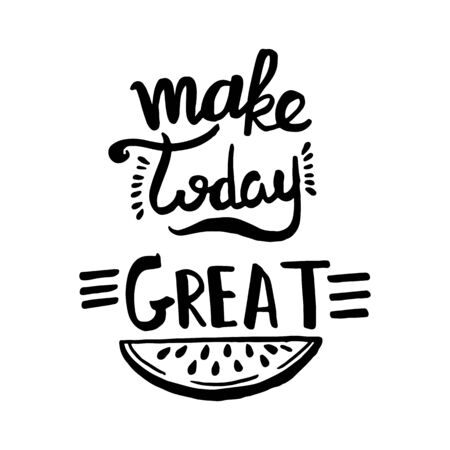 Make today great handwriting monogram calligraphy. Phrase poster graphic desing. Black and white engraved ink art. Illusztráció