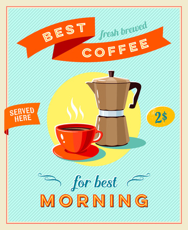 best coffee: Best coffee - vintage restaurant sign. Retro styled poster with cup of coffee and coffee pot. Vector illustration, eps10. Illustration