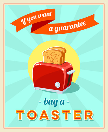 flyer background: If you want a guarantee - vintage retro styled poster with red toaster. Vector illustration, eps10.