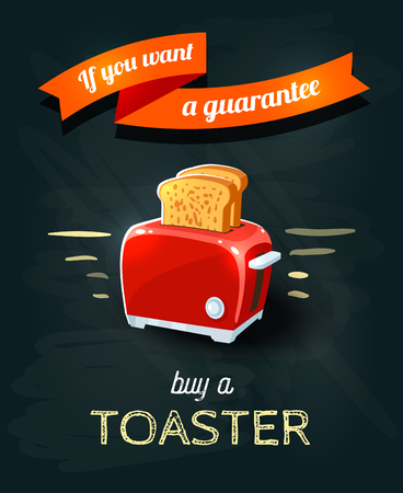 ironic: If you want a guarantee - chalkboard styled poster with red toaster. Vector illustration, eps10. Illustration