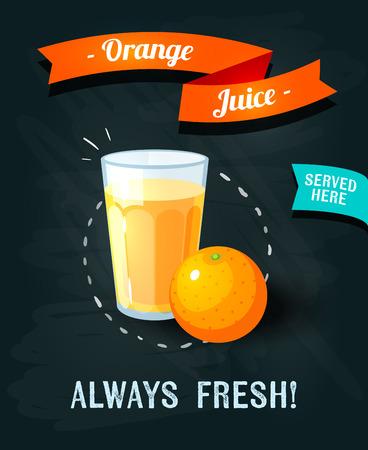 chalk board: Orange juice - chalkboard restaurant sign. Chalk styled poster with glass of fresh juice and orange fruit. Vector illustration, eps10.