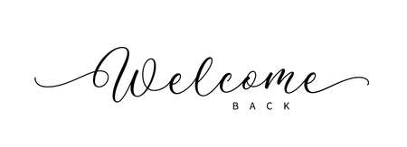 Welcome sign. Modern calligraphic text for use in greeting card, banner template, postcard. Welcome back hand drawn lettering.