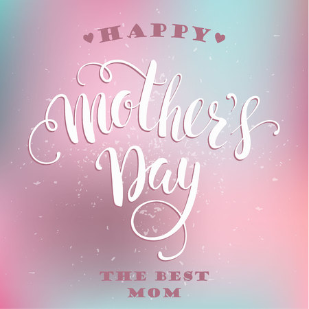 mother day: Happy Mothers Day lettering. Mothers day greeting card. Vector illustration. Illustration