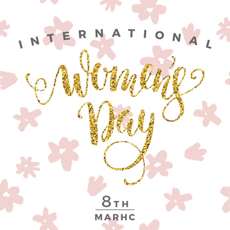 International Womens Day. Lettering design for Banners, Flyers, Placards, Posters and other use. Vector illustration