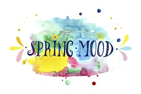 lettering spring mood on a multicolored watercolor blot