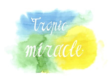 lettering a tropical miracle on a watercolor background Vettoriali