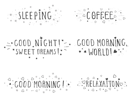 Vector set of hand drawn phrases SLEEPING, COFFEE, GOOD MORNING, SWEET DREAMS, RELAXATION and GOOD NIGHT with stars and hearts on white background. Monochrome.