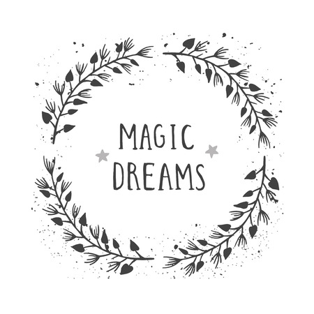 Vector hand drawn illustration of text MAGIC DREAMS and floral round frame with grunge ink texture on white background. Monochrome.