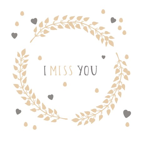 Vector hand drawn illustration of text I MISS YOU and floral round frame on white background.