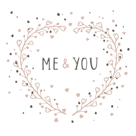 Vector hand drawn illustration of text ME AND YOU and floral frame in the shape of a heart on white background.