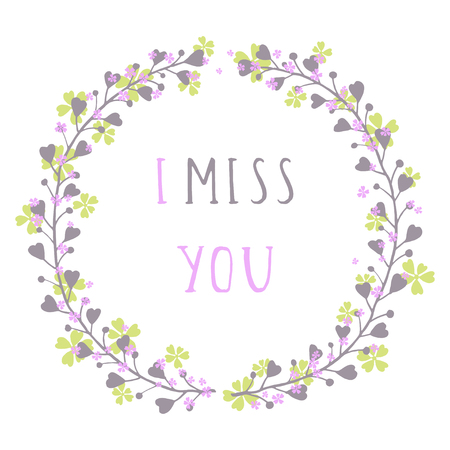 Vector hand drawn illustration of text I MISS YOU and floral round frame on white background. Colorful.