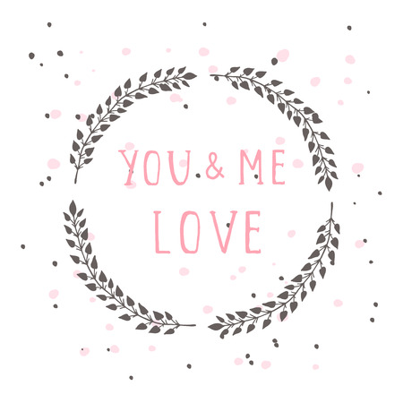 Vector hand drawn illustration of text YOU AND ME LOVE and floral round frame on white background. Vectores