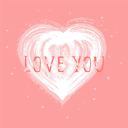 Vector illustration with hand drawn text LOVE YOU and grunge heart on pink background. Templates for card, label, poster, banner, flyer and other.