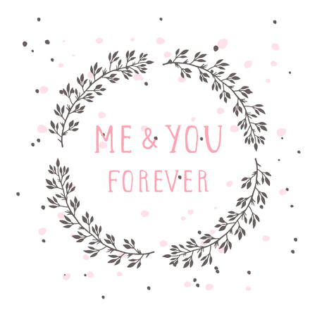 Vector hand drawn illustration of text ME AND YOU FOREVER and floral round frame on white background. Colorful. Illustration