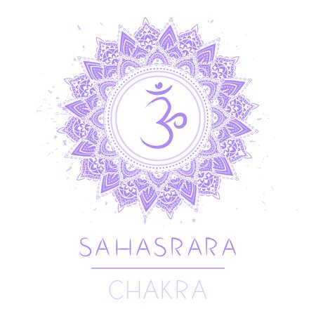 Vector illustration with symbol chakra Sahasrara on white background. Circle mandala pattern and hand drawn lettering. Illustration