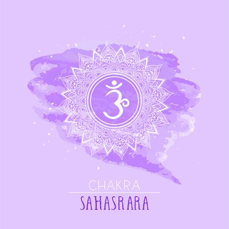 Vector illustration with symbol chakra Sahasrara on watercolor background. Circle mandala pattern and hand drawn lettering. Multicolor.