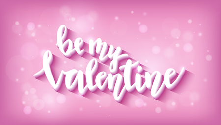 Be my Valentine lettering on beautiful pink background with ligh