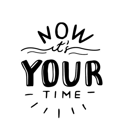 ve: Hand drawn poster with motivational quote now its your time. Ve Illustration