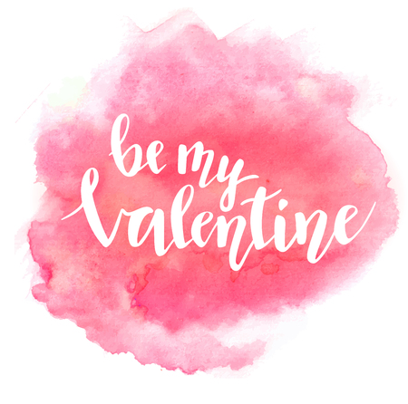 Be my Valentine lettering on beautiful watercolor pink background. Valentine's day text. Vector illustration