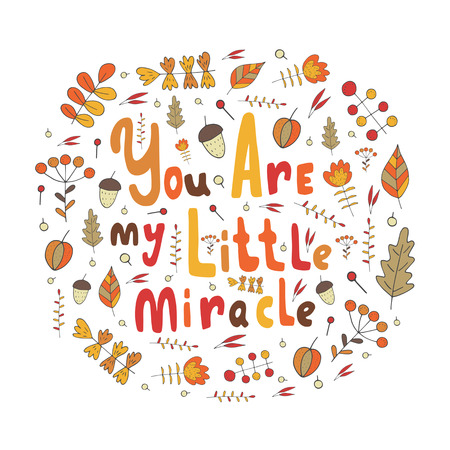 miracle: Cute hand drawn doodle motivating, inspiration baby shower card about feelings, love and friendship with flowers, leaves, acorn, forest nature elements. You are my little miracle card for boy or girl