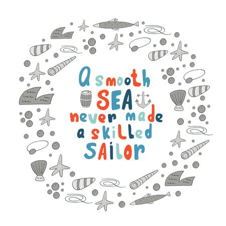 Nette Hand gezeichnete Doodle eine glatte Meer nie einen erfahrenen Seemann Zitat mit rundem Rahmen aus Wellen, Muscheln, Sterne, Blasen, Anker, Fass, Fisch, Seil, Spyglass, eyepatch
