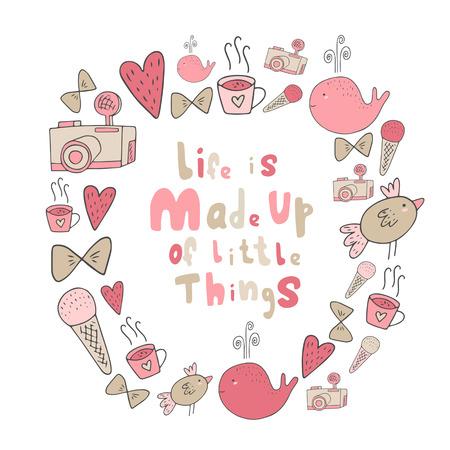 tazza di th�: Carino mano carta doodle disegnati, cornice, brochure con la macchina fotografica, il cuore, balena, arco, tazza di t�, gelati, uccello. Cartolina con vita positiva citazione motivante � costituito da piccole cose.