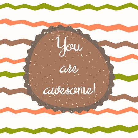 motivating: You are awesome background with stripes, frame and text space. Positive, motivating card, postcard, cover