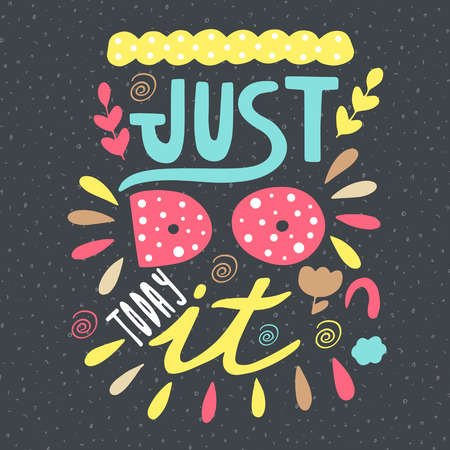 selfcontrol: Cute hand drawn doodle just do it today postcard. Card with lettering and design elements. Positive, motivating background
