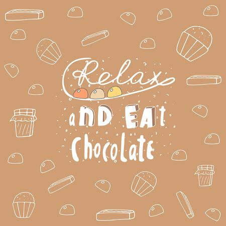 motivating: Cute hand drawn doodle postcard with chocolate banner. Relax and eat chocolate card, cover. Positive, motivating background Illustration