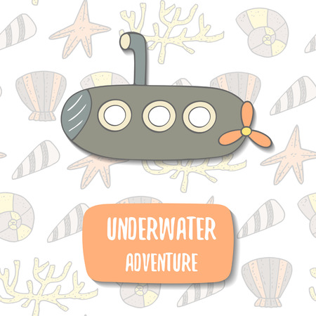 cartoon submarine: Cute hand drawn doodle postcard with cartoon submarine, shells, sea stars, corals. Underwater adventure background. Ocean, sea theme cover Illustration