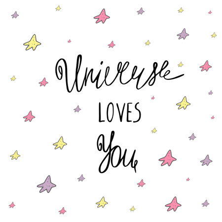 stargazing: Cute hand drawn doodle postcard, card, cover with universe loves you quote and stars. Lettering positive background about love, feelings, universe, cosmos, God Illustration