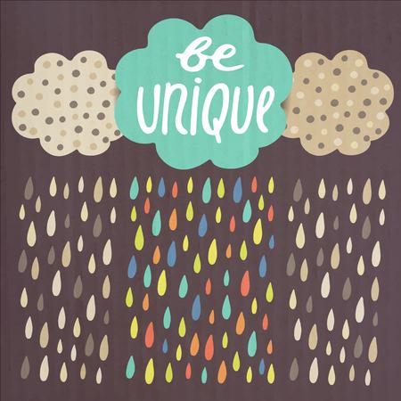 unique concept: Cute hand drawn doodle be unique card, postcard, cover with clouds, rain drops, text space and grunge texture. Be unique concept background. Illustration