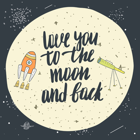 ufology: Cute hand drawn doodle card, postcard with moon, rocket, stars, telescope, cosmos, universe, lettering quote love you to the moon and back. Cover about love, friendship, relationship, feeling Illustration