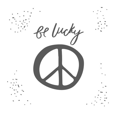 war paint: Hand drawn card, postcard with peace sign and be lucky lettering quote. Hipster background