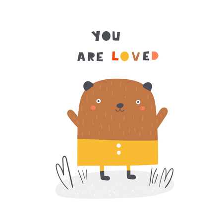 Cute bear with lettering quote you are loved. Background, card, postcard, print with funny animal for kids