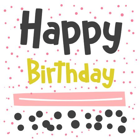 Happy birthday card, postcard, poster, background with cute lettering quote