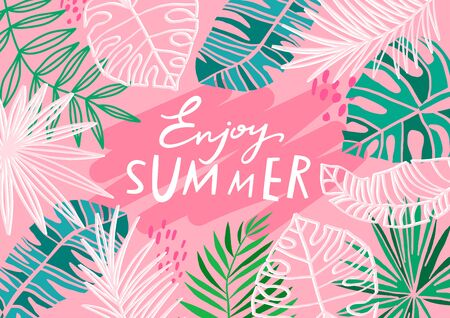 Trendy vector tropic summer. Lettering enjoy summer. Tropical pink background with jungle leaves