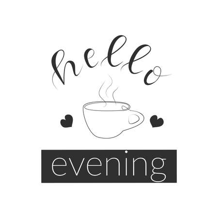 Hello evening hand drawn quote, a cup of coffee, doodle vector illustration.