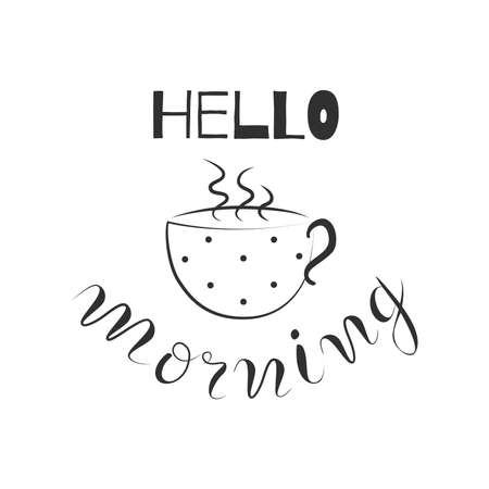 Hello morning hand drawn quote, lettering stock vector illustration.