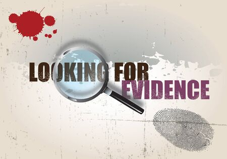 A crime themed background image with the text looking for evidence, set under a magnifying glass. A finger print and blood splatter are visible over a grunge style background. photo