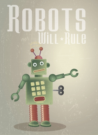 representational: A retro styled poster based on a retro theme featuring a green robot  Set on a grunge style background with applied text - Robots Will Rule