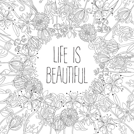 coloring sheet: Frame made of illustrated flowers in black and white with motivational sentence - coloring sheet for adults
