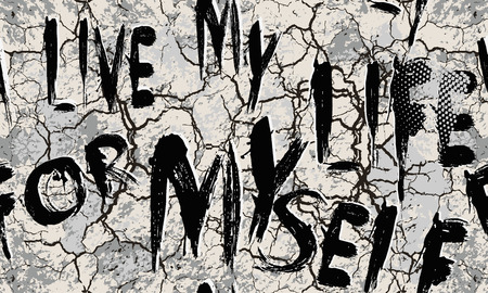 Grunge geometric vector cracked seamless pattern. Abc wallpaper. Urban  cracks dirty background.  Textured trendy design. Grungy letters, halftone. Drawing text.  I live my life for myself.  Phrase.