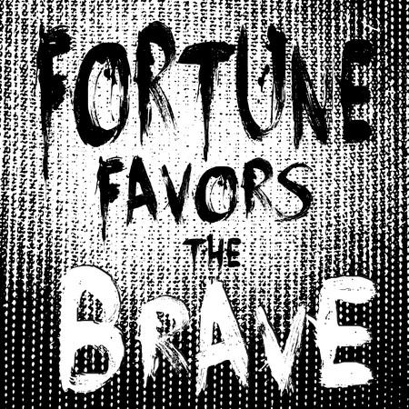 Fortune favors the brave. Vector motivation phrase. Lettering motivational text. Grunge black and white quotes background. Grungy rough letters. Decorative design for t-shirt, prints Vektoros illusztráció