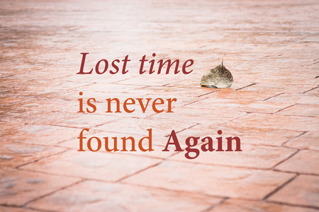 stock quote: Lost time is never found again. Inspirational quote, stock photo Stock Photo