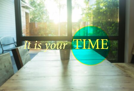 stock quote: It is your TIME. Inspirational quote, stock photo