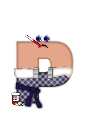 Alphabet letter P, in the alphabet set Flu Season, is dressed in plaid robe and scarf.  Letter has eyes and a miserable frown.  Medicine, thermometer, tissues or hot water bottle decorate letter. Stock Photo - 16320716